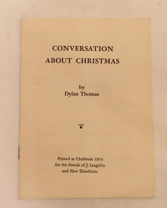 Conversation About Christmas. Dylan Thomas.