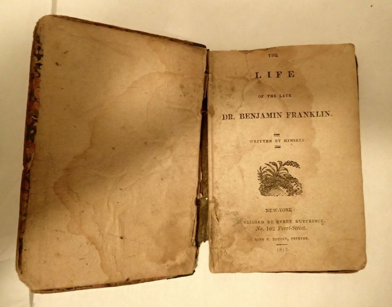 THE LIFE OF THE LATE BENJAMIN FRANKLIN WRITTEN BY HIMSELF. Benjamin Franklin, Langdon Marvin.