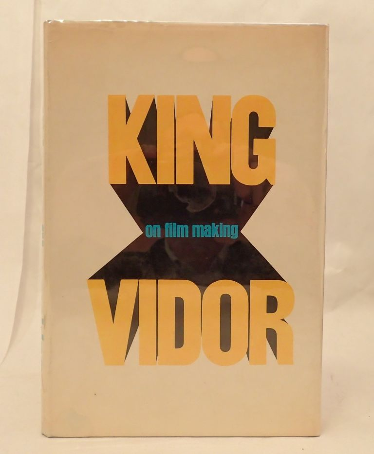 KING VIDOR: ON FILM MAKING. King Vidor, Tay Garnett.