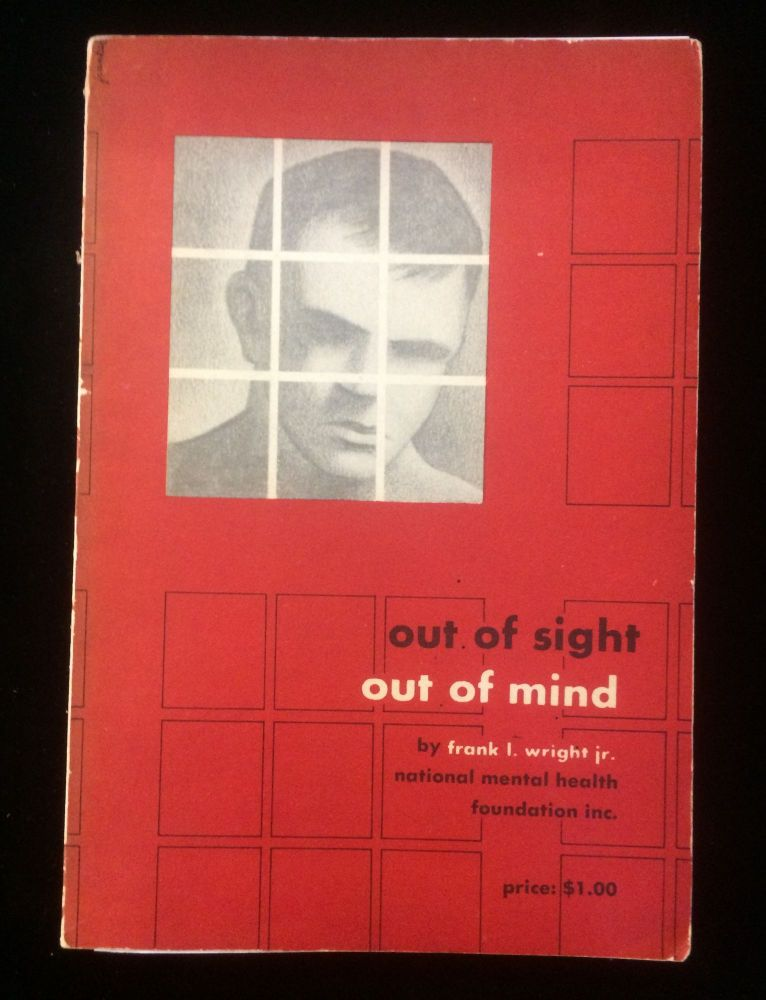OUT OF SIGHT OUT OF MIND. Frank Wright Jr., eon.