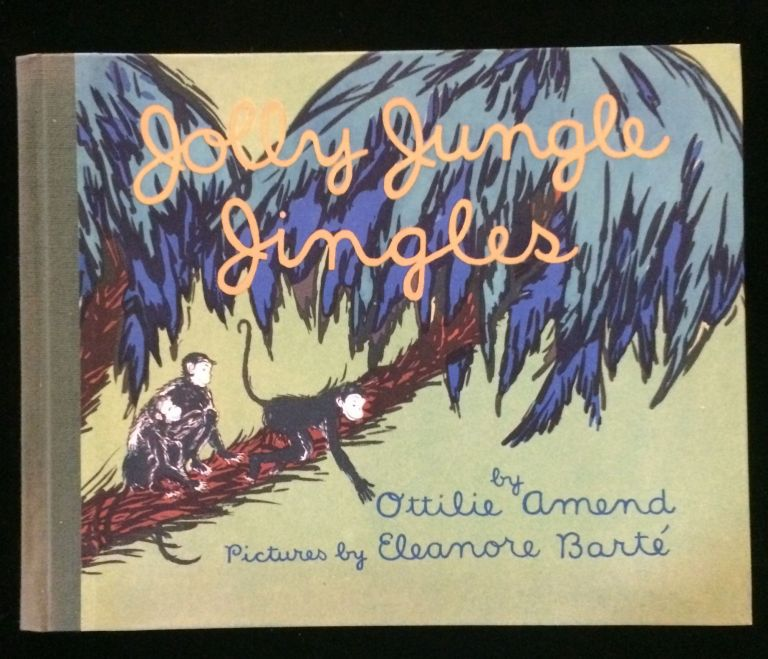 JOLLY JUNGLE JINGLES. Ottilie Amend, Eleanore Barte.