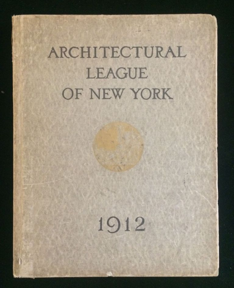 Year Book of the Architectural League of New York and Catalogue of the Twenty-Seventh Annual Exhibition (1912). Metropolitan Life Building Tiffany, etc, St. John the Divine.