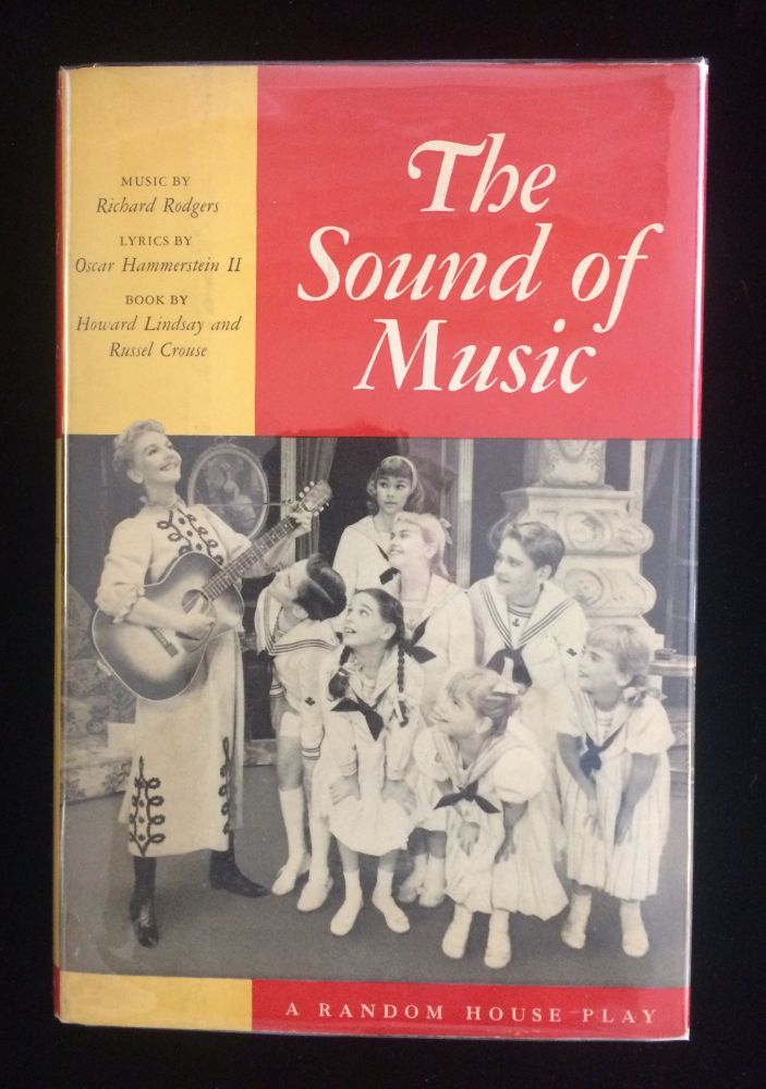 THE SOUND OF MUSIC. Howard Lindsay, Russel Crouse . Richard Rodhers . Oscar Hammerstein II, book, music, lyrics.