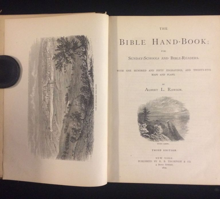 The Bible Hand-Book; for Sunday-Schools and Bible-Readers. With One Hundred and Fifty Engravings, and Twenty-Five Maps and Plans. Third Edition. Albert L. Rawson.