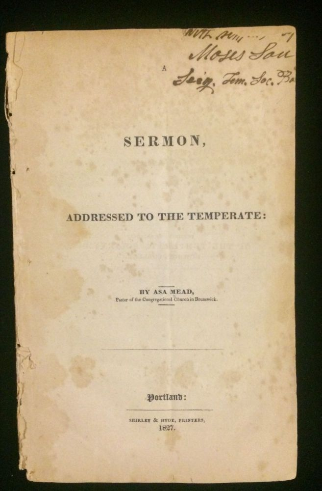 SERMON, ADDRESSED TO THE TEMPERATE:. Asa Mead.