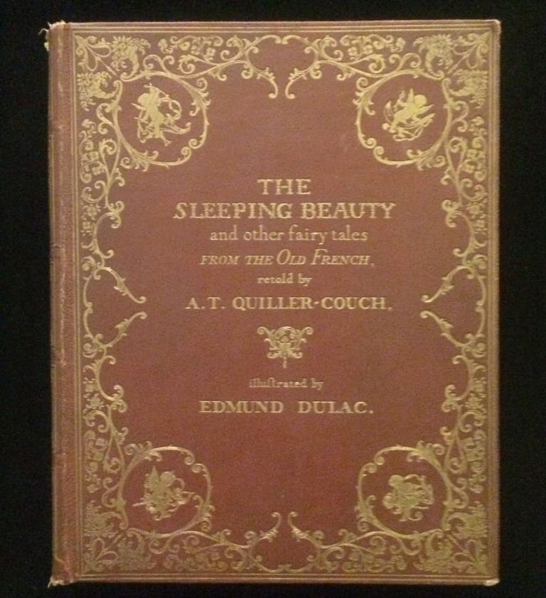 THE SLEEPING BEAUTY and other fairy tales From the Old French retold by A.T. Quiller-Couch. Edmund Dulac, illustrated.