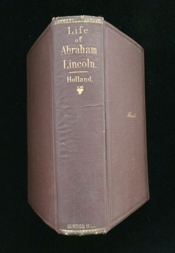 The Life of Abraham Lincoln. J G. Holland.