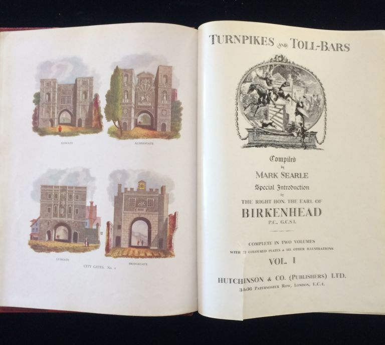 Turnpikes and Toll-Bars (2 volume set). Mark. Rt. Hon. The Earl of Birkenhead Searle, introduction.