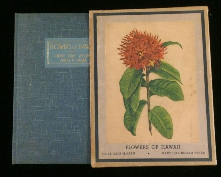 FLOWERS OF HAWAII. Olive Gael . Frear McLean, Mary D., illustrations, text, USN Admiral Thomas C. Hart.