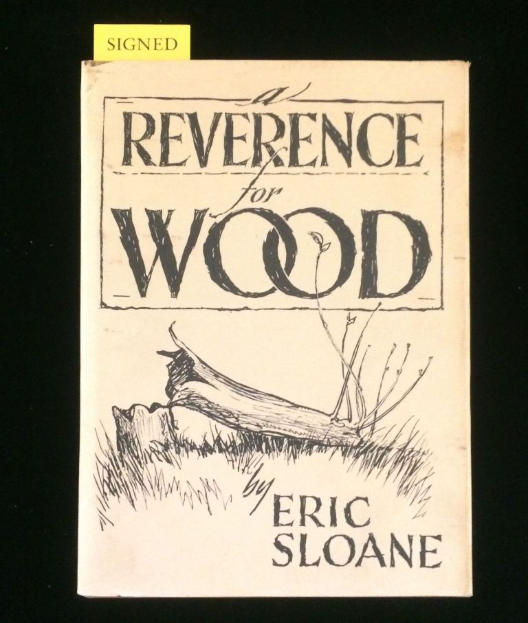 A REVERENCE FOR WOOD. Eric Sloane.