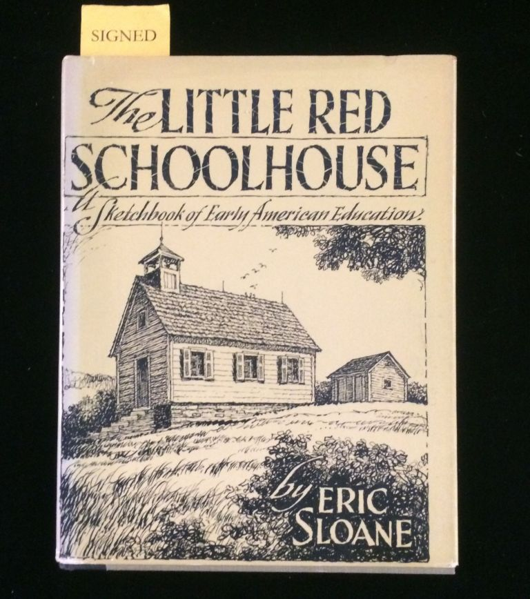 THE LITTLE RED SCHOOLHOUSE. Eric Sloane.