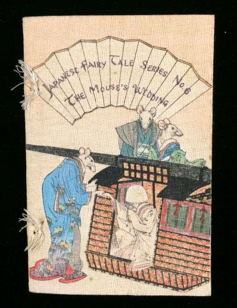 THE MOUSE'S WEDDING (JAPANESE FAIRY TALE SERIES NO. 6). T. Hasegawa, publisher.