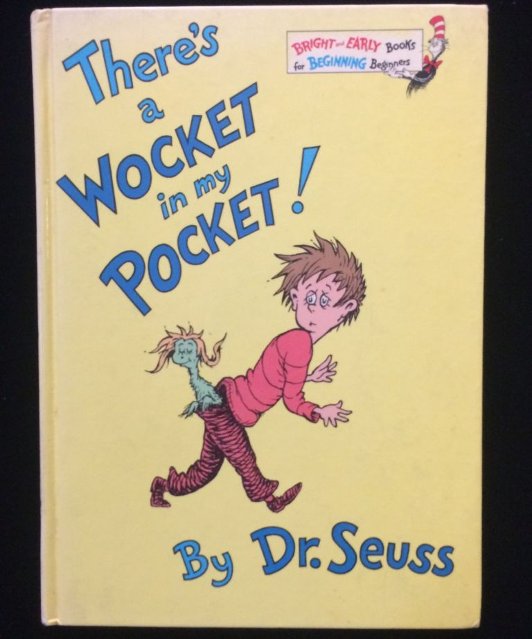 THERE'S A WOCKET IN MY POCKET. Dr. Suess.