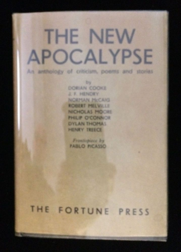 The New Apocalypse An Anthology of Criticism, Poems and Stories. Robert Melville Dylan Thomas, J. F., Hendry, . Pablo Picasso, contributors.
