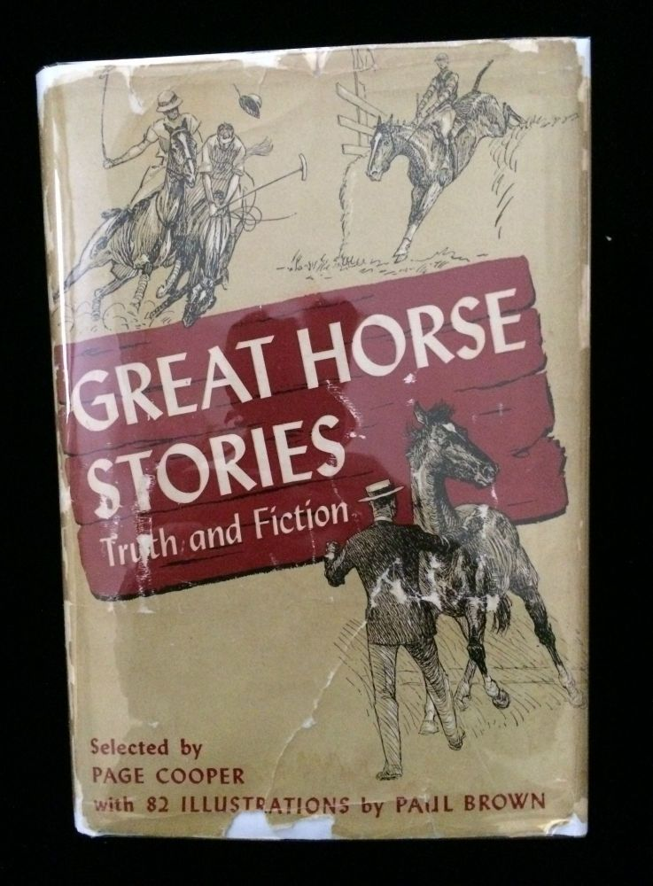 GREAT HORSE STORIES TRUTH AND FICTION. Page Cooper, Paul Brown.