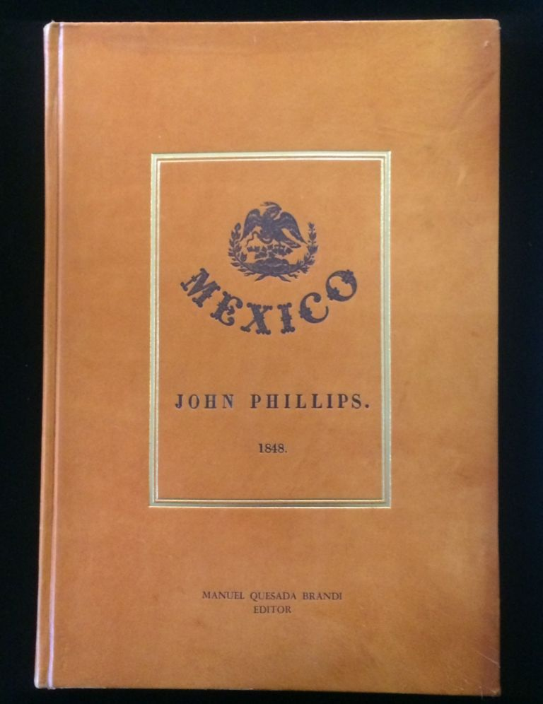 MEXICO ILLUSTRATED WITH DESCRIPTIVE LETTER-PRESS IN ENGLISH AND SPANISH. John Philips.