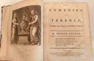 The Comedies of Terence Translated Into Familiar Blank Verse. George Colman.