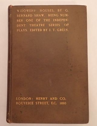 WIDOWERS' HOUSES. A Comedy by G. Bernard Shaw. First Acted at the Independent Theatre in London....