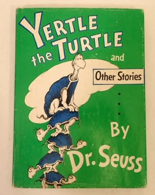 YERTLE THE TURTLE. Dr. Seuss.