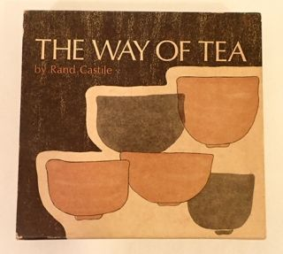 THE WAY OF TEA. Rand Castile.