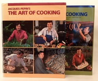 JACQUES PEPIN'S ART OF COOKING (and) JACQUES PEPIN'S ART OF COOKING VOLUME 2. Jacques Pepin.