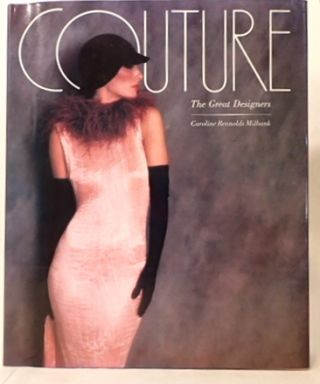 COUTURE: THE GREAT DESIGNERS. Caroline Rennolds Milbank