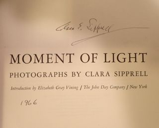 MOMENT OF LIGHT: PHOTOGRAPHS BY CLARA SIPPRELL. Elizabteh Gray Vining, Clare Sipprell
