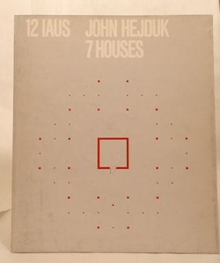 JOHN HEJDUK: 7 HOUSES. Peter Eisenman, introduction.