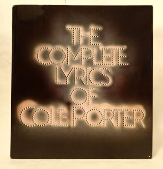 THE COMPLETE LYRICS OF COLE PORTER. Robert. Updike Kimball, Alfred, John . Drake, intro,...