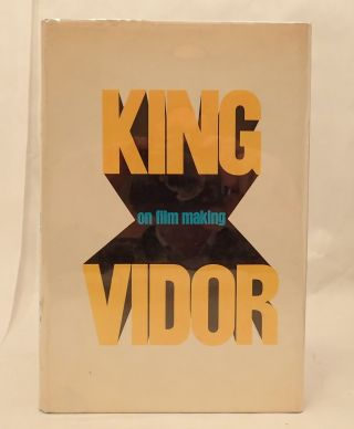 KING VIDOR: ON FILM MAKING. King Vidor, Tay Garnett