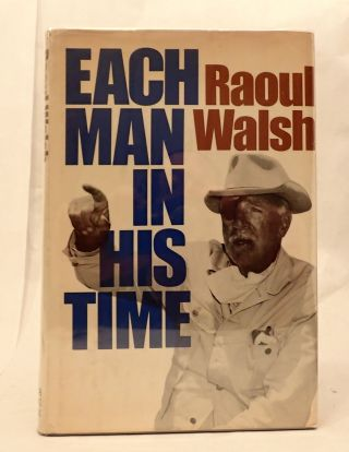 EACH MAN IN HIS TIME: THE LIFE STORY OF A DIRECTOR. .