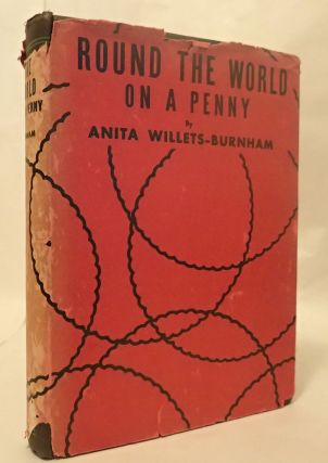 ROUND THE WORLD ON A PENNY. Anita Willets-Burnham.