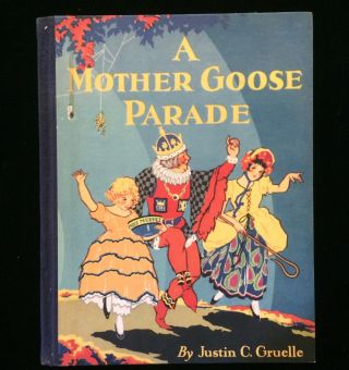 A MOTHER GOOSE PARADE. Justin C. Gruelle, Mother Goose