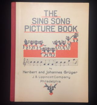 THE SING SONG PICTURE BOOK. Heribert Gruger, Betty Johannes. Gram-Swing, translation