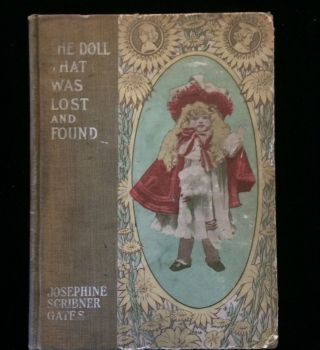 THE DOLL THAT WAS LOST AND FOUND. . Jospephine Scribner. Niles Gates, Helen J. Niles, illustrations