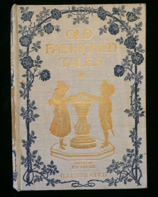 OLD FASHIONED TALES and FORGOTTEN TALES OF LONG AGO. E. V. Lucas, F. D. Bedford