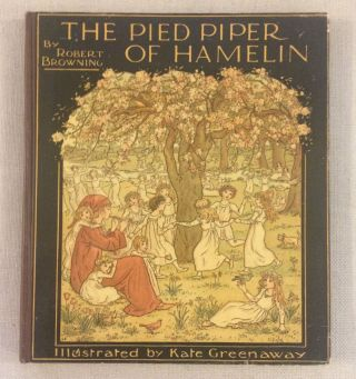 THE PIED PIPER OF HAMELIN. Robert. Greenaway Browning, Kate, illustrations