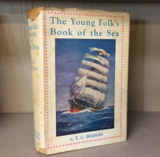Young Folk's Book of the Sea. T. C. Bridges