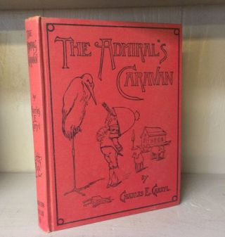 THE ADMIRAL'S CARAVAN. Charles E. Brich Carryl, Reginald