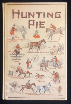 Hunting Pie: The Whole Art & Craft Of Foxhunting. Frederick. Mrs. Thomas Hitchcock Watson, Paul...