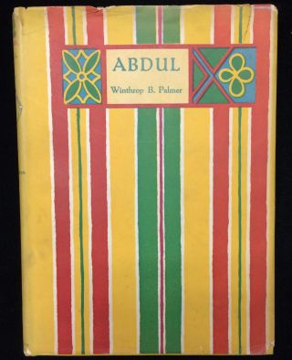 Abdul: The Story of an Egyptian Boy. Winthrop B. Linson Palmer, Corwin Knapp