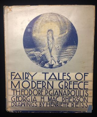 Fairy Tales of Modern Greece. Theodore P. Gianakoulis, Georgia H. Mac Pherson. Henrietta Reiss