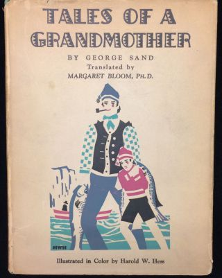 TALES OF A GRANDMOTHER. Ph D. . Harold W. Hess George Sand. Margaret Bloom, translation,...
