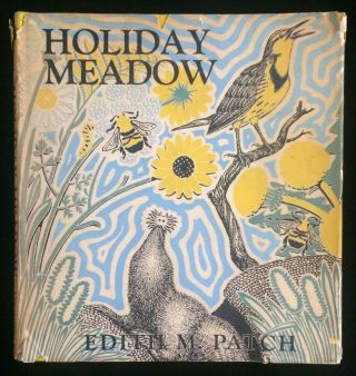 HOLIDAY MEADOW. Edith M. Patch. Wilfrid S. Bronson