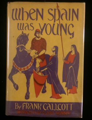 WHEN SPAIN WAS YOUNG. Frank. Skinner Callcott, Clara, woodcuts