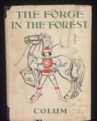 THE FORGE IN THE FOREST. Padraic. Artzybasheff Colum, Boris