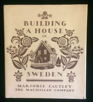 BUILDING A HOUSE IN SWEDEN. Marjorie. Sewell Cautley, Helen