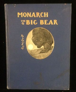 Monarch The Big Bear of Tallac. Ernest Thompson Seton