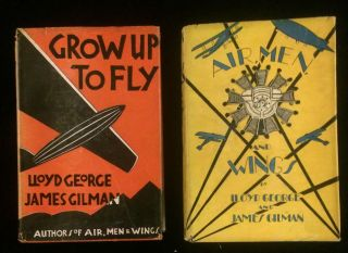 GROW UP TO FLY (and) AIR MEN AND WINGS. Lloyd GEORGE, James GILMAN