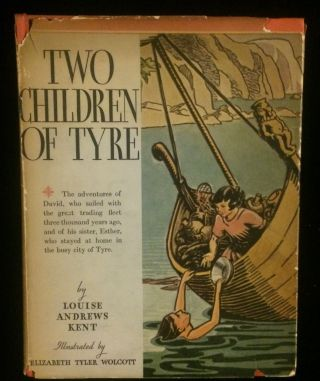 TWO CHILDREN OF TYRE. Louise Andrews. Wolcott Kent, Elizabeth Taylor